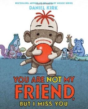 you are not my friend but i miss toddler preschool two three year old book long enough