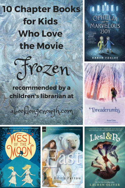 ten chapter books for kids who love the movie frozen book long enough