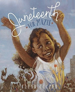 juneteenth for mazie african-american black history month kids new 2015 chapter picture books a book long enough
