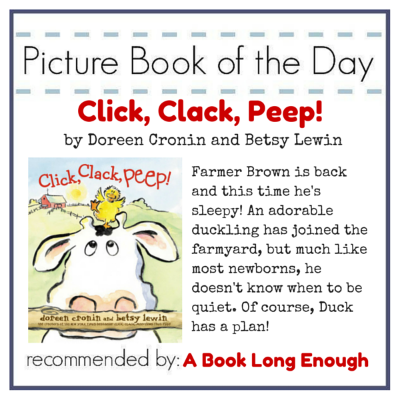 click clack peep kids picture book of the day book long enough
