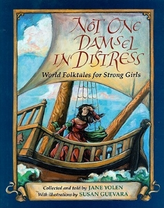 not one damsel in distress kids fairy tales folklore clever strong girls a book long enough