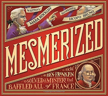 new kids nonfiction picture books mesmerized ben franklin a book long enough