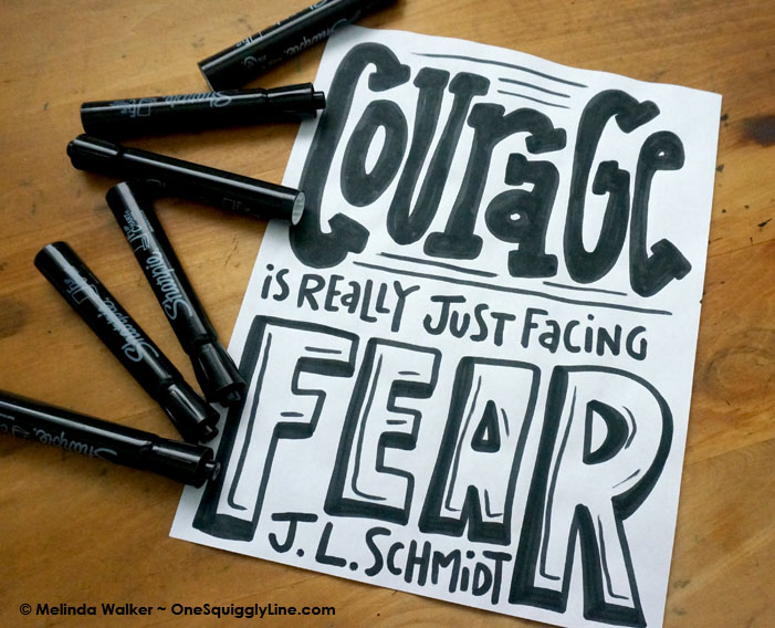 Courage is Really Just Facing Fear - J.L. Schmidt Quote