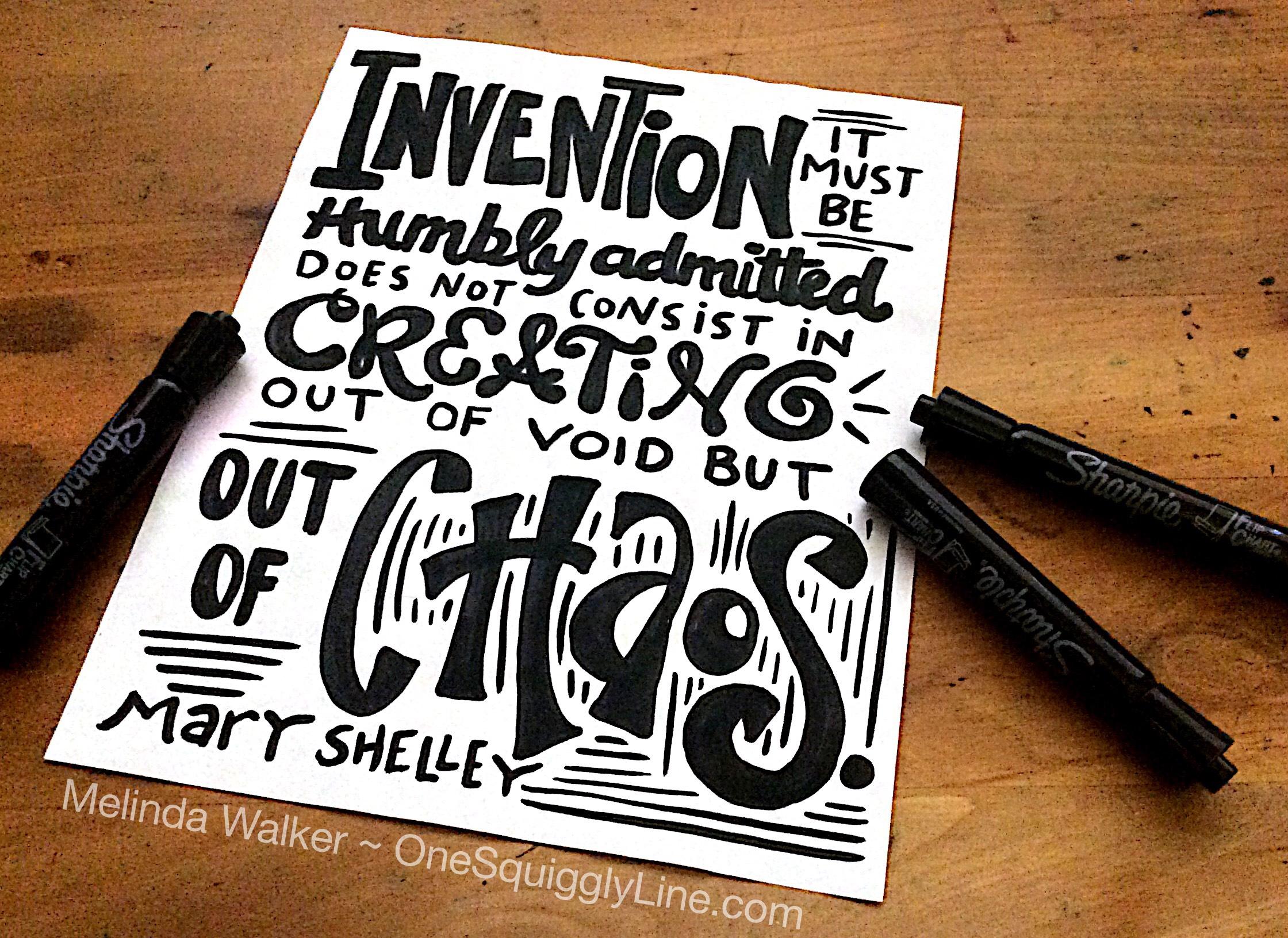 VisualThinking_Lettering_Quote_MaryShelley_InventionChaos_MelindaWalker_OneSquigglyLine