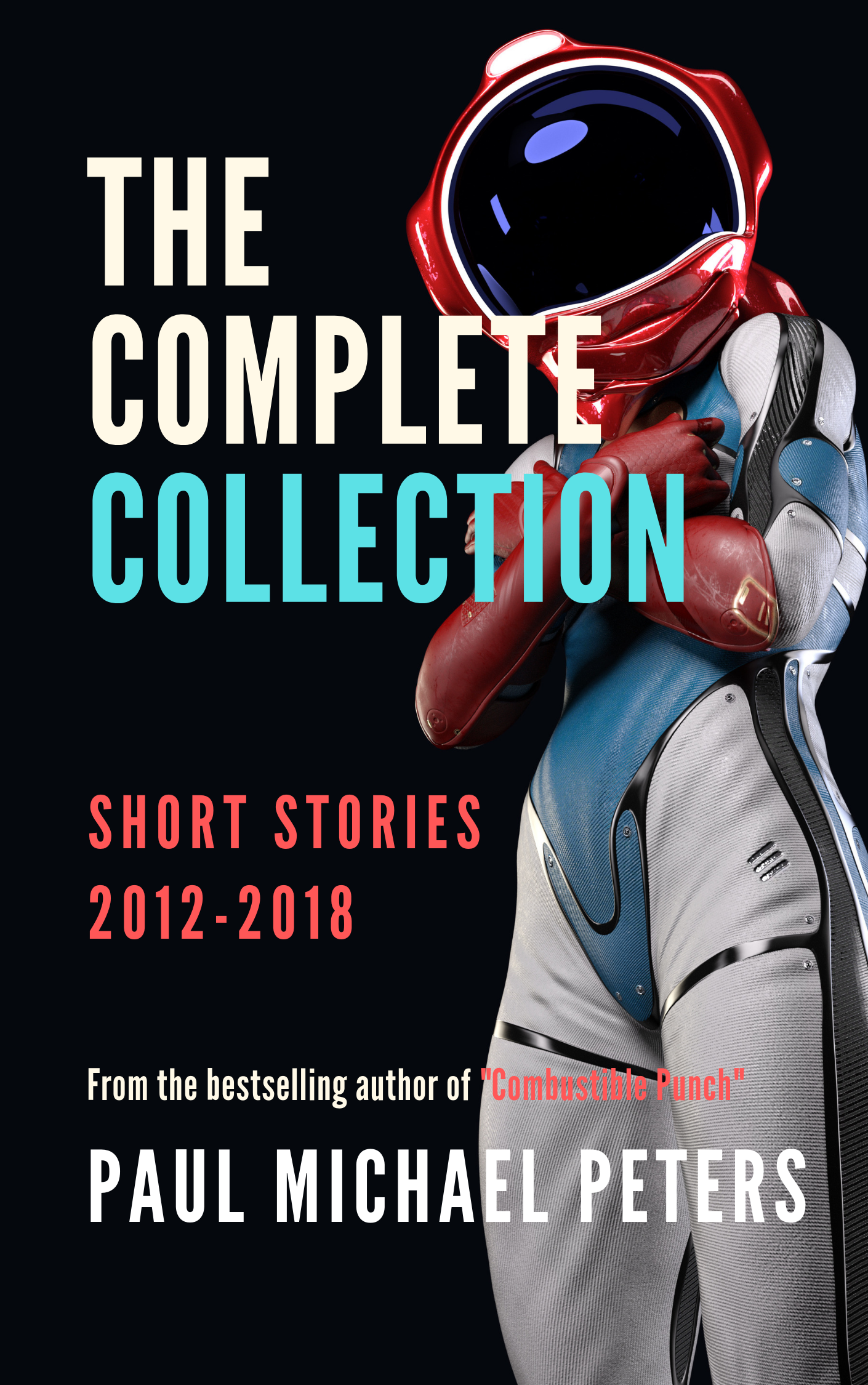 Paul Michael Peters: The Complete Collection of Short Stories 2012 - 2018