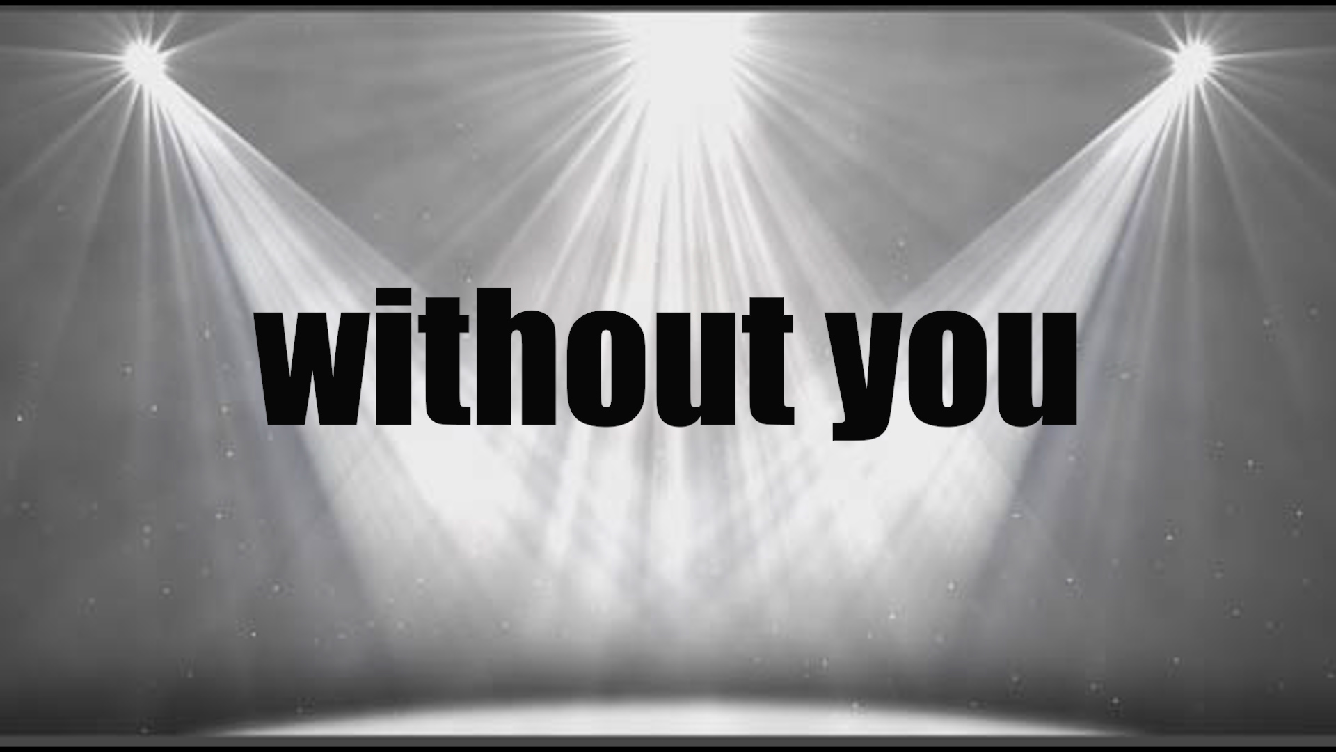 WITHOUT YOU   (Drama)