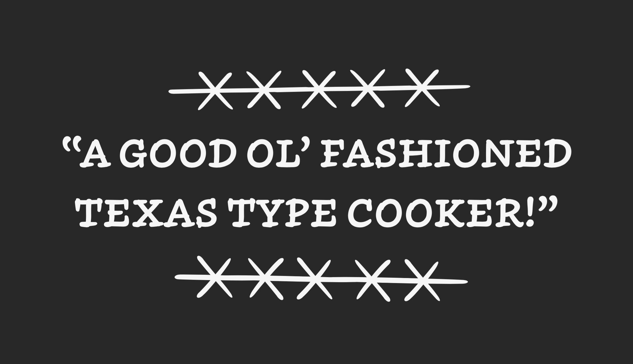 TexasTypeCooker