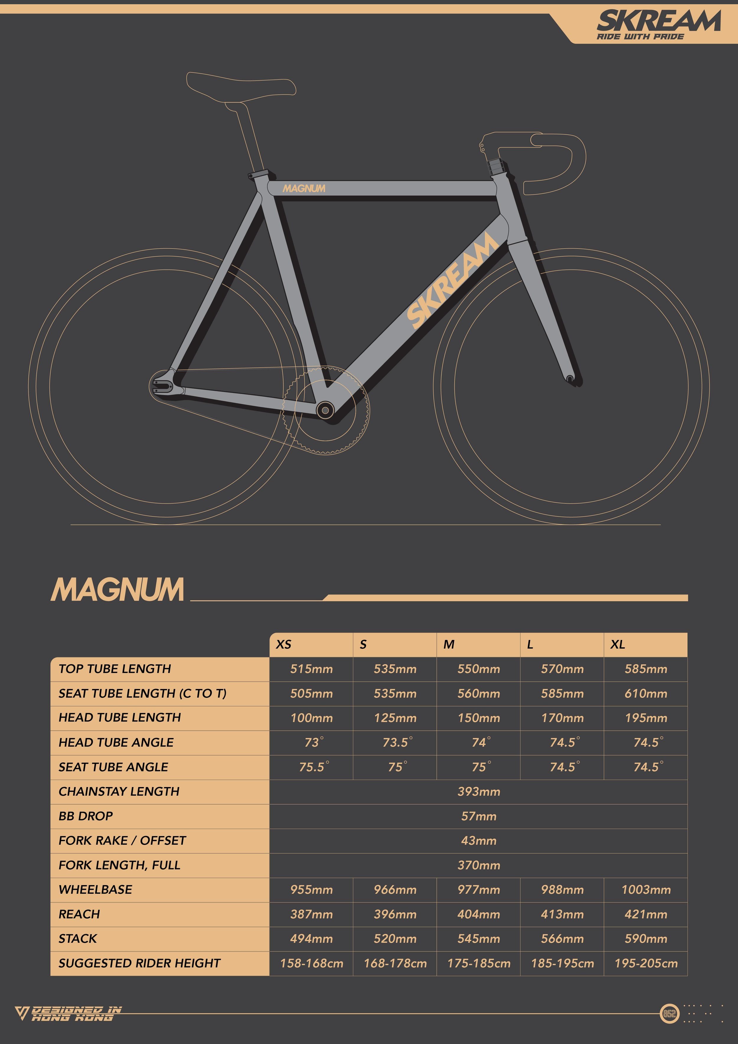 SPECIFICATIONS:    Fork : Full Carbon Aero Tapered Fork Size : XS | S | M | L | XL Tube : 6066-T6 Triple Butted Aluminium Tubing Frame Weight : 1400g (S) / Fork: 380g (uncut) Bottom Bracket Threading : BSA BB 68mm (English) Seatpost Diameter : Ø 31,6 mm Head Set : Alloy Integrated Head Set Ø 1 1/8 - 1.5 Smooth Welding  *All frameset includes SKREAM headset and SKREAM seat clamp. Each frame is numbered.   Purchase