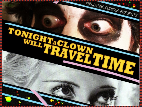 Tonight A Clown Will Travel Time