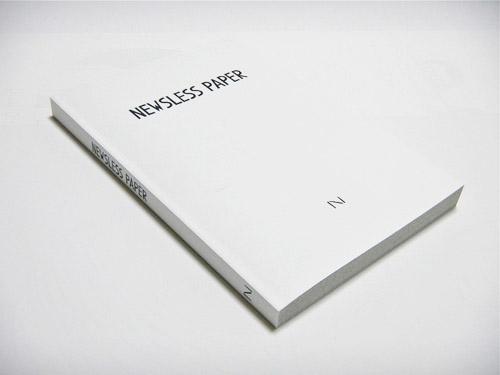 タブロイド「NEWSLESS PAPER」を手作業でページを組み、再製本した作品。    3150yen(tax-in)     400 pages W 148 x H 210 (mm)