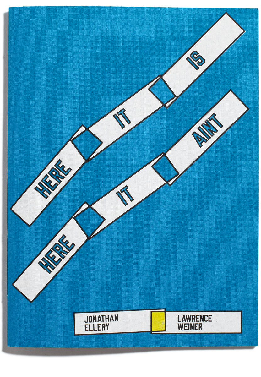 Browns-Editions-HERE-IT-IS-HERE-IT-AINT-Jonathan-Ellery-Lawrence-Weiner-01.jpg