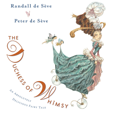 The Duchess of Whimsy by Randall de Seve