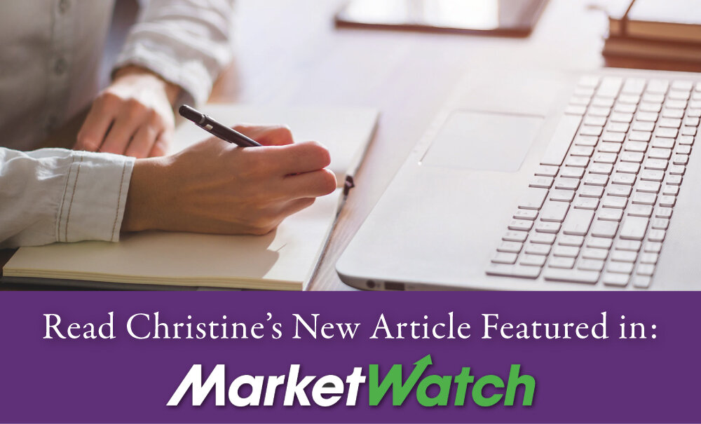 Read Christine's article     featured on MarketWatch   for a simple trick to spend less.  Read Now →