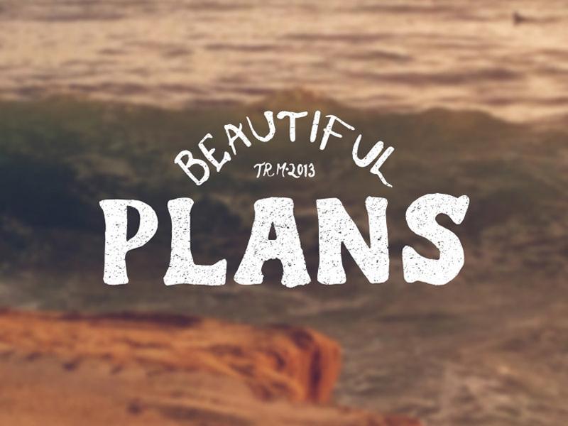 Beautiful Plans