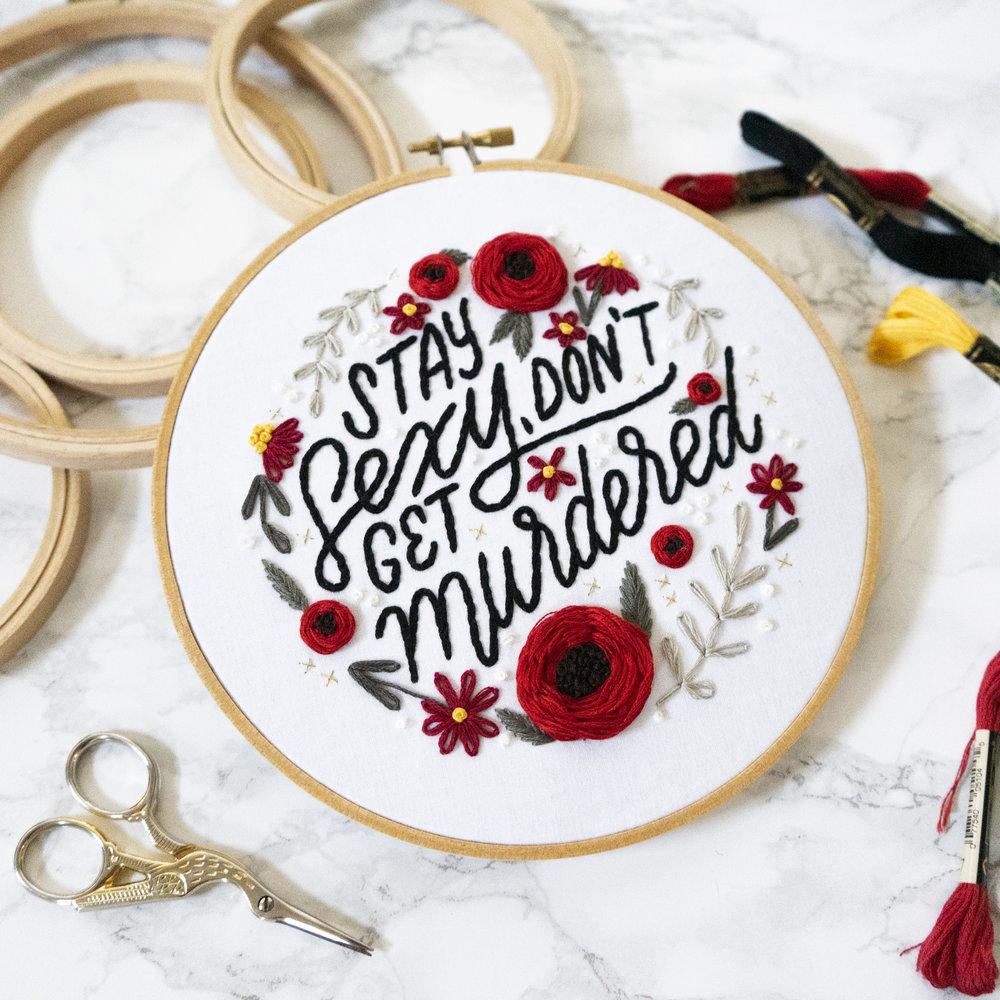 Stay Sexy Don/'t Get Murdered Cross Stitch