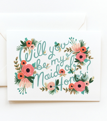 Will you be my Maid of Honor?   - Rifle Paper Co.