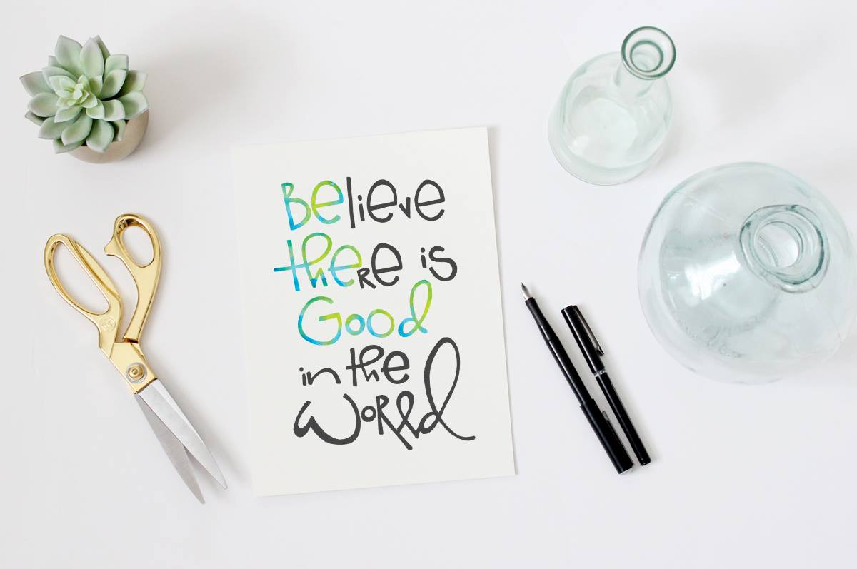 .../believe-there-is-good-in-the-world