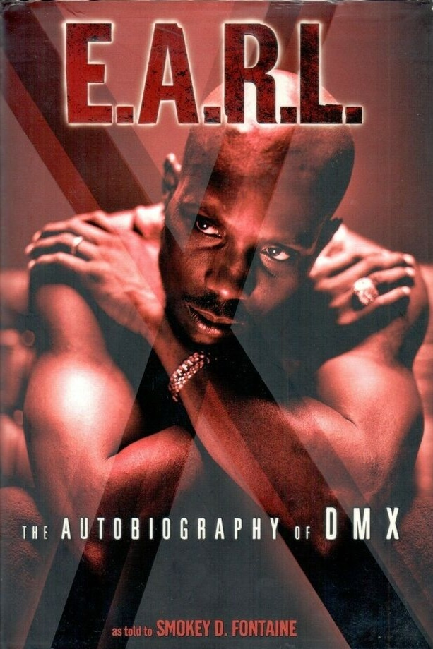 E.A.R.L.: The Autobiography of DMX - Smokey D. Fontaine
