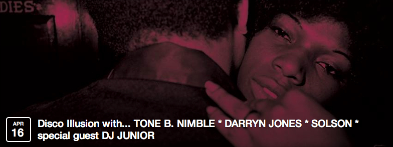 Disco Illusion with...        DJ TONE B. NIMBLE      DJ DARRYN JONES    DJ SOLSON    and special guest     DJ JUNIOR (Record Breakin', Philadelphia)    An all vinyl excursion into all things RareGroove, Funk, Modern Soul, Gospel, Boogie, and Disco.  Wednesday, April 16th    FREE   / 21 & Over /   10PM       Smart Bar (3730 North Clarke Street, Chicago, IL)   More details  here
