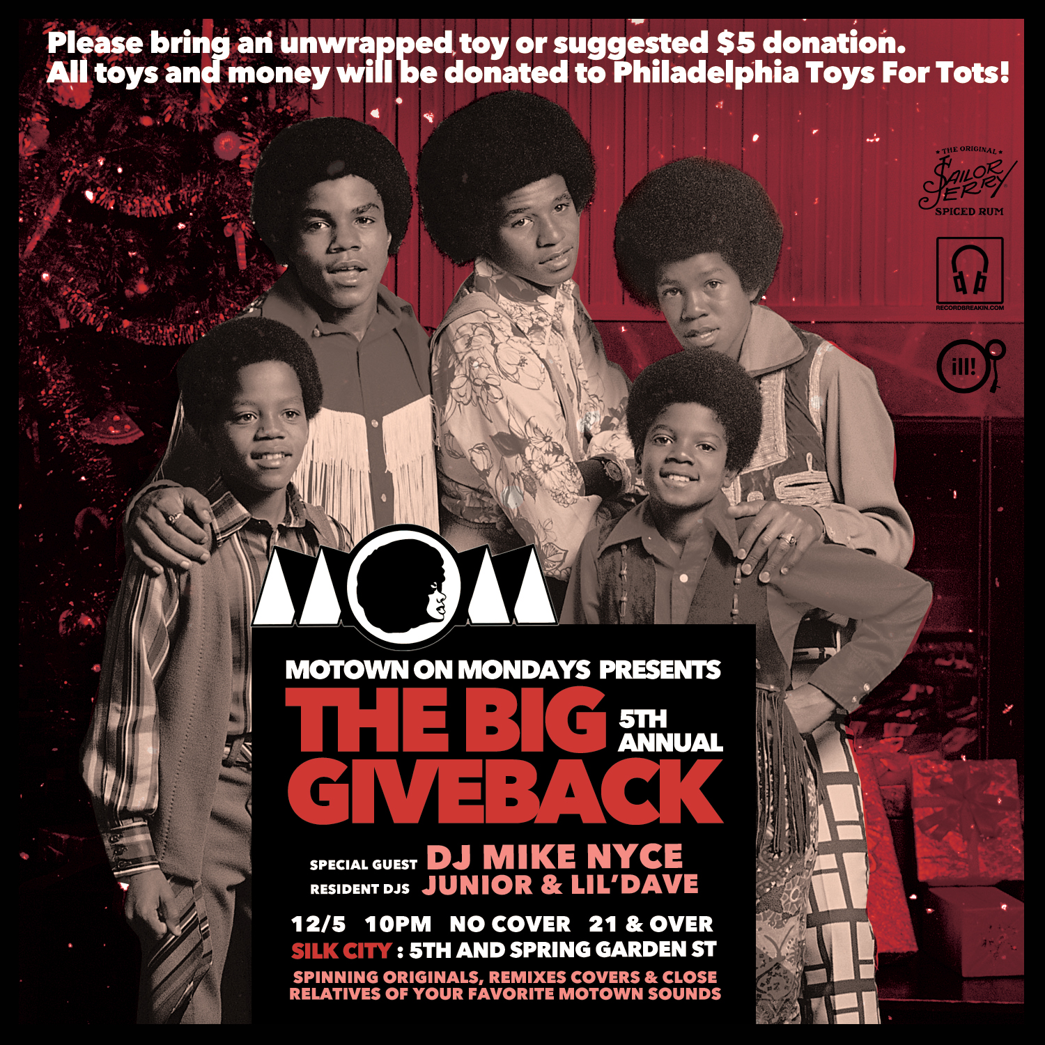 Motown On Mondays Philadelphia - The Big Giveback    Presented by MOM DJs & Events     SPECIAL GUEST DJ :: MIKE NYCE    RESIDENT MOM PHILLY DJs :: JUNIOR & LIL' DAVE    (Record Breakin' Music, Eavesdrop Radio, Illvibe Collective)     WHEN - Dec. 5th    WHERE- SILK CITY   435 SPRING GARDEN STREET  Please bring a unwrapped toy or suggested $5 donation.  All toys and money will be donated to Philadelphia Toys For Tots!  Sailor Jerry's specials, $6 citywides and $2 high lifes  NO COVER!  MoM is a family of DJs, producers, musicians and music enthusiasts who share a passion for the convergence of soul music and dancing. What began as a humble Monday night Motown & Soul party in San Francisco in 2009, has since exploded into a multi-city dance party across the states...  For more info about MOM DJs & Events go to  www.MOMFAM.com