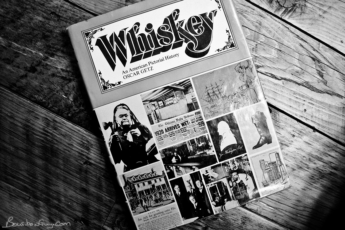 Whiskey: An American Pictorial History by Oscar Getz
