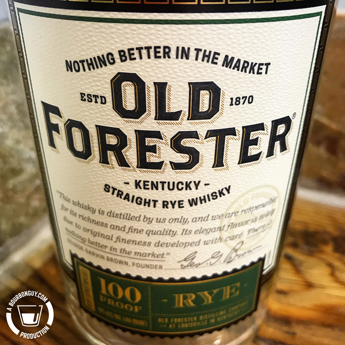 IMAGE: the front label of Old Forester Rye, 100 proof.