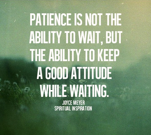 Patience-is-not-the-ability-to-wait.jpg