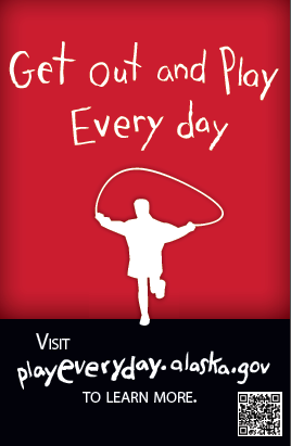 A poster from Alaska's Play Every Day campaign.