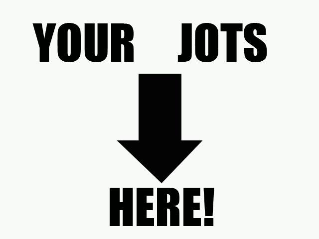 Your Jots here.jpg