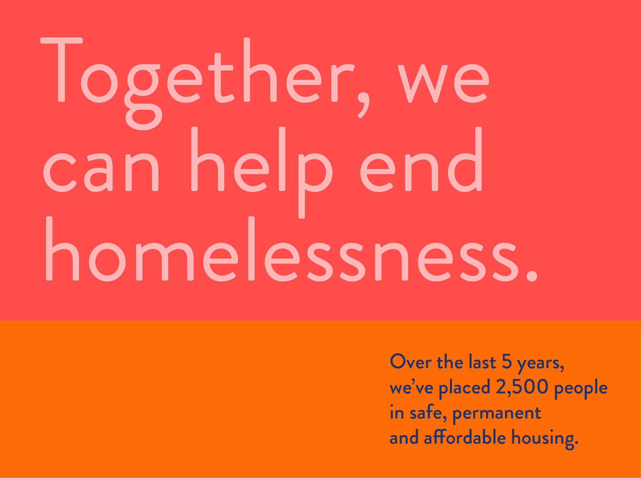 By making a contribution today you'll be providing much needed, basic essentials for those moving into their permanent, safe new home. Every dollar brings us one step closer to providing a better quality of life for all.