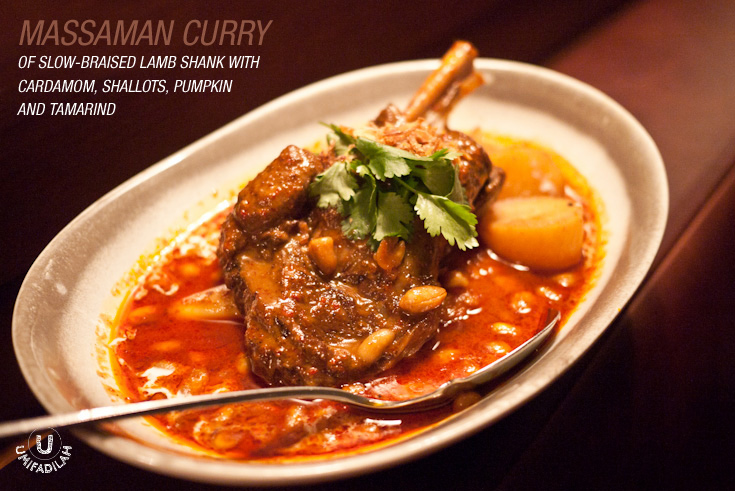 Massaman Curry of Slow-Braised Lamb Shank with Cardamom, Shallots, Pumpkin and Tamarind (IDR 170k).   Massaman Curry is the staple dish rooted from Moslem Thai. This type of curry has a slightly sweet & thick creamy taste, yet you can still taste the complex curry flavored with cardamom. Just imagine all of that, plus huge lamb-shank cuts that has been slow-braised for hours. Eat them with, again, Thai Jasmine Rice or Roti Canai, I just can't get enough of it. But maybe because we already had Red 'choo chee' curry previously, it's quite hard to distinct both flavors because both has sweetness hint.