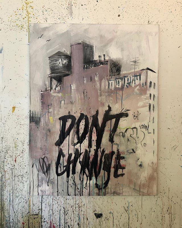 """Don't Change"" — A living piece of New York City in my studio that changes every week despite it's written protest ✍🏻 — #krink #oldnewyork ##newyorkisart #artofnewyork #stevewasterval #greenpointartist"