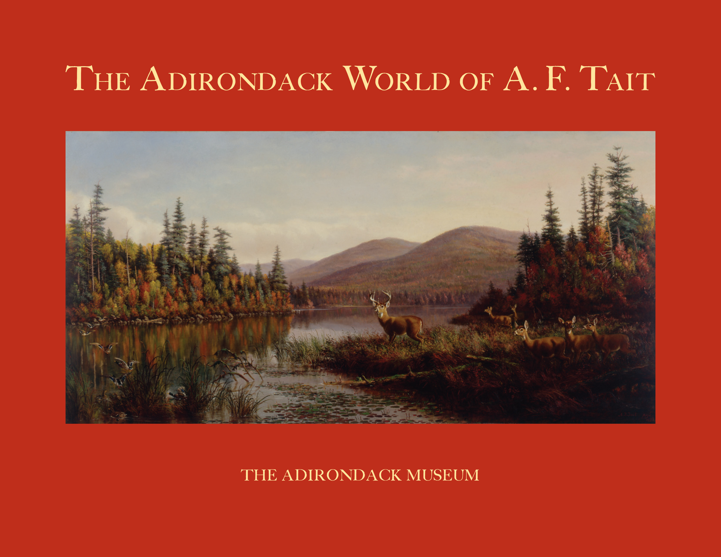"""""""The Adirondack World of A.F. Tait"""" exhibition catalog cover   The Adirondack Museum, Blue Mountain Lake, N.Y."""