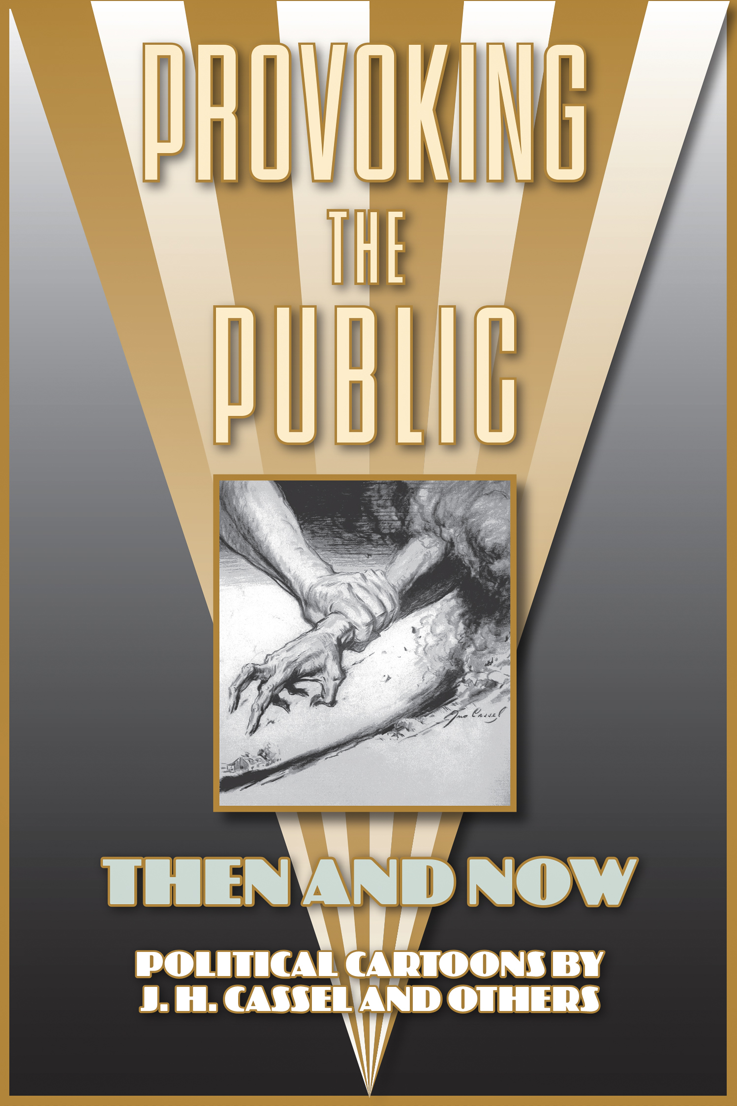 """""""Then and Now: Political Cartoons by J.H. Cassel and Others"""" exhibition title panel   The Yager Museum, Hartwick College, Oneonta, N.Y."""