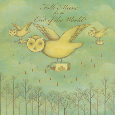 """Folk Music for the End of the World"" - Various Artists    Click to Purchase CD or Download at Bandcamp"