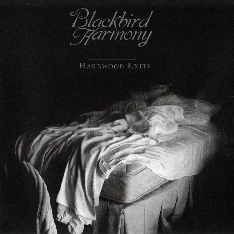 """Hardwood Exits"" - Blackbird Harmony   Click to Purchase CD or Download at Bandcamp   ~~~~~~"