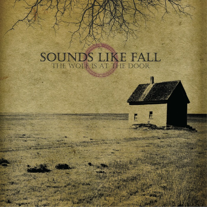 """The Wolf Is At The Door"" - Sounds Like Fall   Click to Purchase CD or Download at Bandcamp   ~~~~~~"