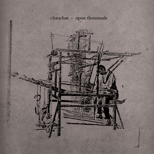 """""""Upon Thousands"""" - Chauchat    Click to Purchase CD or Download at Bandcamp"""