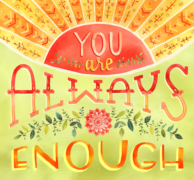 """""""You are Always Enough"""" by Becca Cahan"""