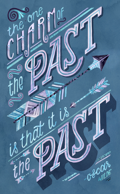 """""""The Past is The Past"""" by becca cahan"""