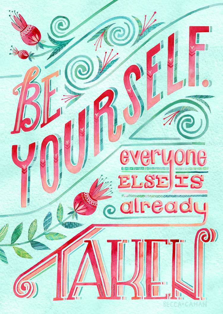 """""""Be Yourself"""" by becca cahan"""
