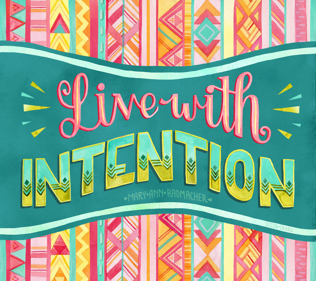 """""""Live With Intention"""" by becca cahan"""