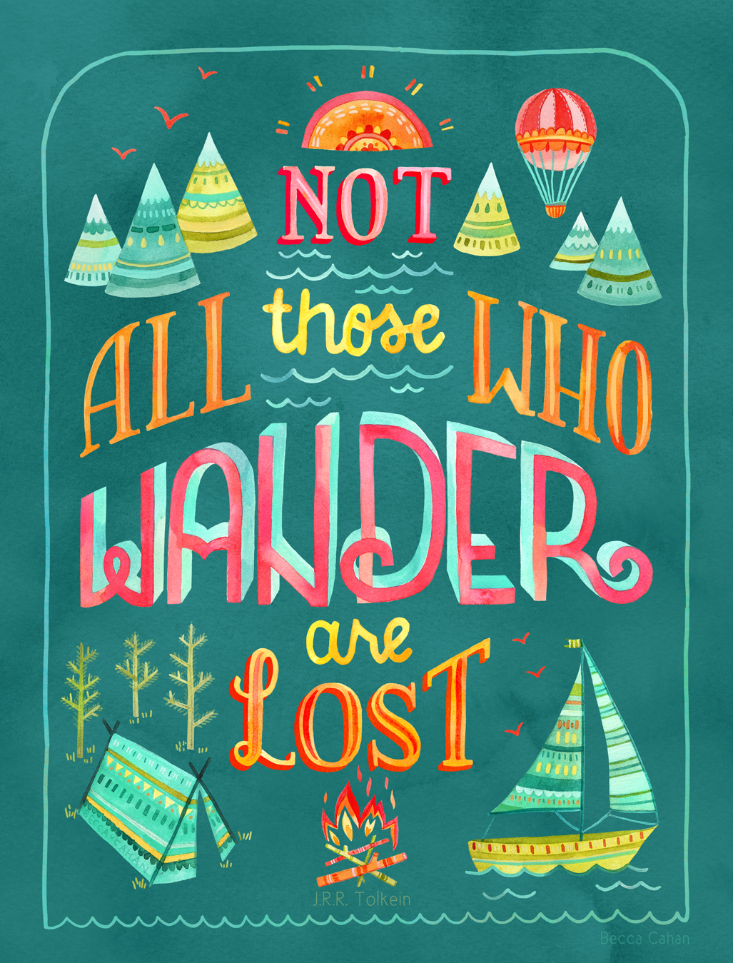 """Not All Those Who Wander Are Lost II"" by becca cahan"