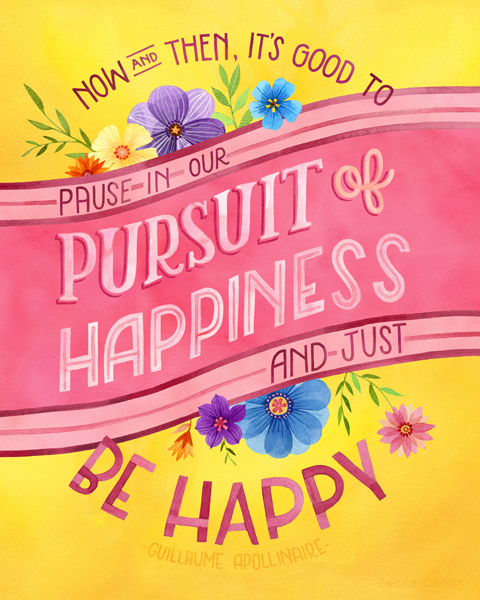 """""""Pursuit of Happiness"""" by becca cahan"""