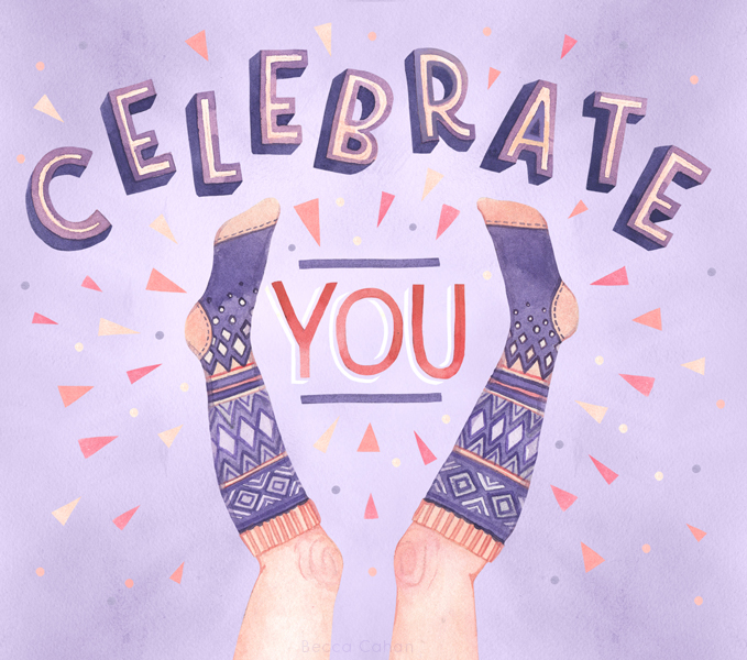 """""""Celebrate You!"""" by becca cahan"""
