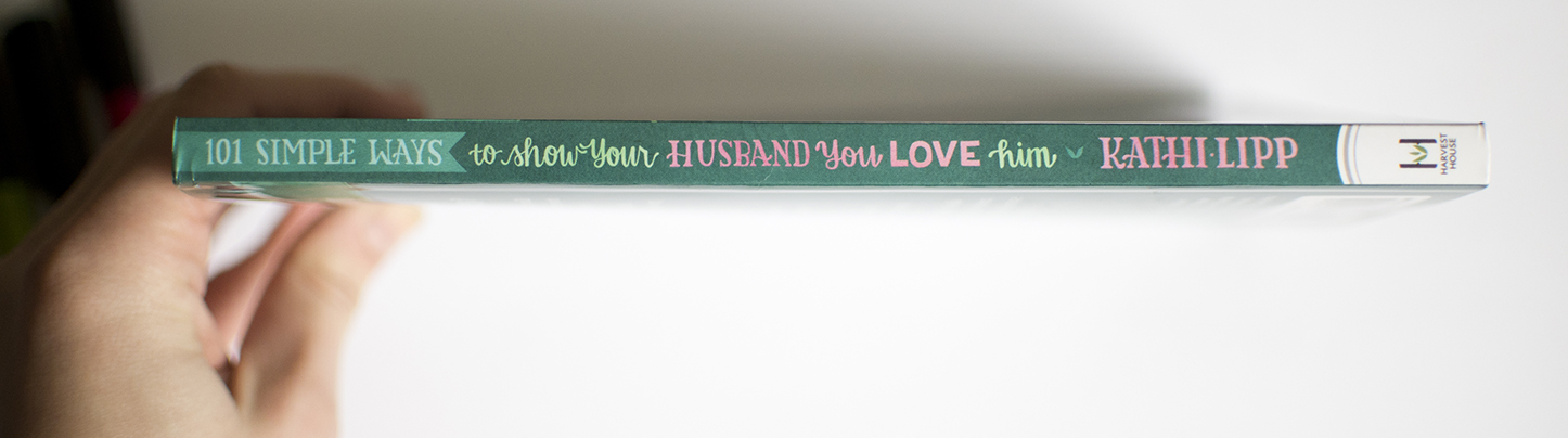 """""""101 Ways To Show Your Husband You Love Him' by Kathi Lipp (Hand Lettering by Becca Cahan)"""