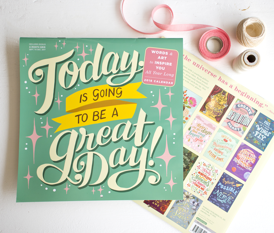 """Illustration + Photo by Becca Cahan // Workman Publishing """"Today is Going To Be a Great Day"""" 2018 Calendar"""