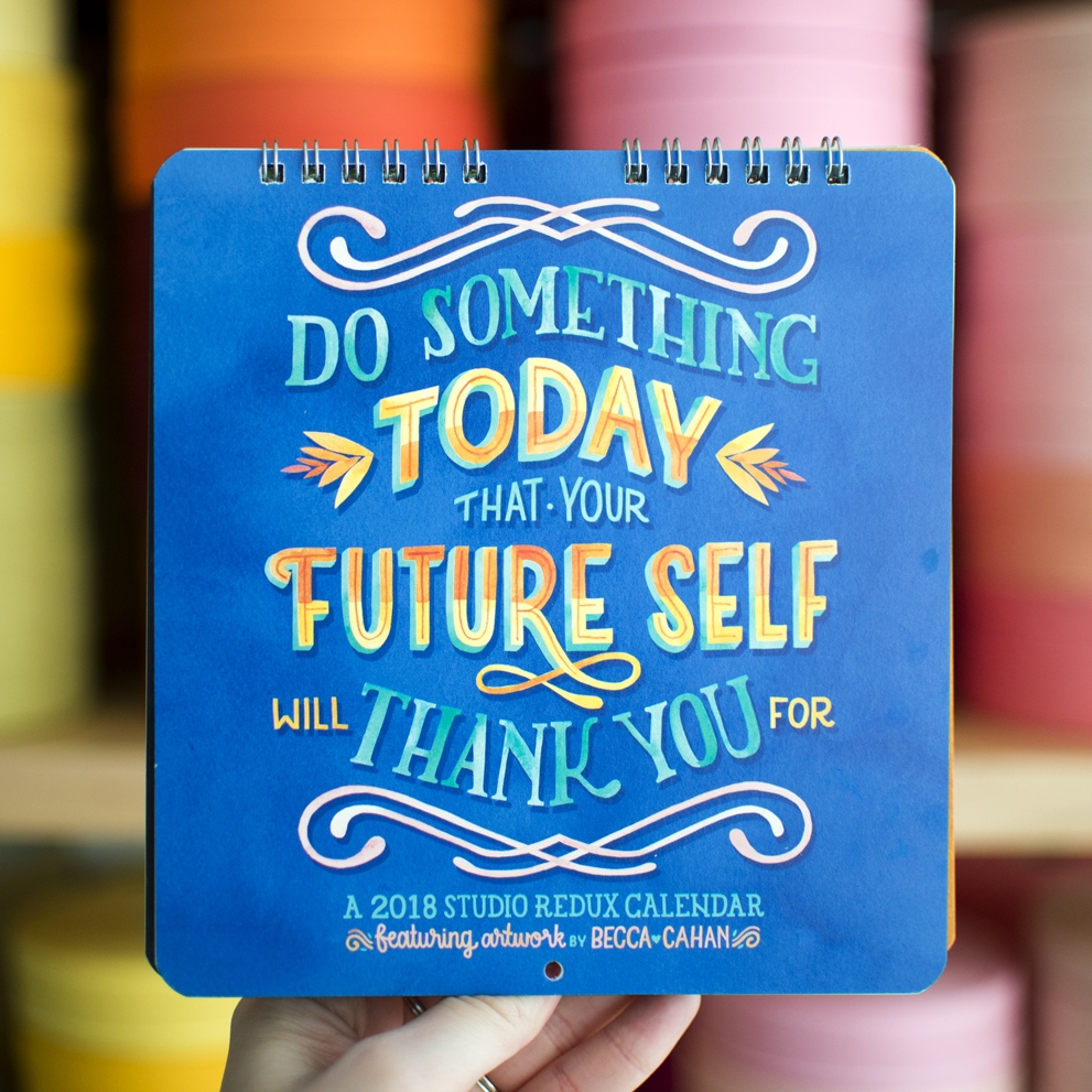 """Becca Cahan for Studio Oh! // """"Do Something TOday That Your Future Self Will Thank You For"""" 2018 Calendar"""