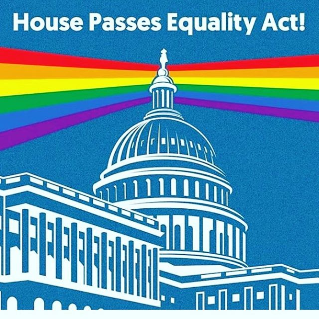 "H. R. 5 (aka the #EqualityAct) passed in the House today!!! This is a crucial and important step toward equality for LGBTQ people. 🏳️‍🌈 To summarize: ""This bill prohibits discrimination based on sex, sexual orientation, and gender identity in areas including public accommodations and facilities, education, federal funding, employment, housing, credit, and the jury system. Specifically, the bill defines and includes sex, sexual orientation, and gender identity among the prohibited categories of discrimination or segregation.  The bill expands the definition of public accommodations to include places or establishments that provide (1) exhibitions, recreation, exercise, amusement, gatherings, or displays; (2) goods, services, or programs; and (3) transportation services.  The bill allows the Department of Justice to intervene in equal protection actions in federal court on account of sexual orientation or gender identity.  The bill prohibits an individual from being denied access to a shared facility, including a restroom, a locker room, and a dressing room, that is in accordance with the individual's gender identity."" 🎉💌❤️ The vote of 236-173 passed the House today and now must face the Senate and the President. Our task at hand is to continue backing 2020 candidates who support #LGBTQrights and a President who would help usher in the #EqualityAct as law. Today we celebrate, tomorrow we keep fighting. ✊🏿✊🏾✊🏽✊🏼✊🏻✨ #equality #protections #lgbtqia #hope #resist #keepgoing"