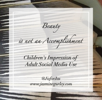 JasmineGurley.com-Blog-Beauty is not an Accomplishment
